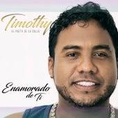 Play & Download Enamorado de Ti by Timothy | Napster