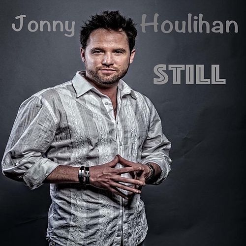 Play & Download Still by Jonny Houlihan | Napster