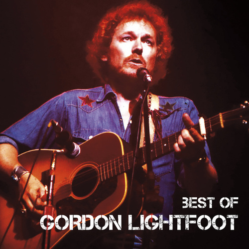 Play & Download Best Of by Gordon Lightfoot | Napster