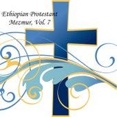 Ethiopian Protestant Mezmur, Vol. 7 by The Christians
