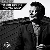 Play & Download Talkin' 'Bout My Love by James Hunter | Napster