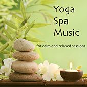 Play & Download Yoga Spa Music - For Calms and Relaxed Sessions by Best Relaxing SPA Music | Napster