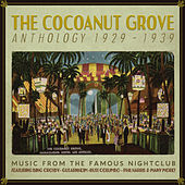 The Cocoanut Grove Anthology 1929-1939 by Various Artists