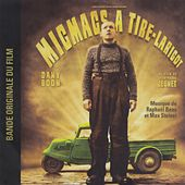 Micmacs à tire-larigot (Bande originale du film de Jean-Pierre Jeunet) by Various Artists