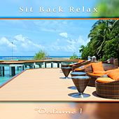 Play & Download Sit Back Relax, Vol. 1 by Various Artists | Napster