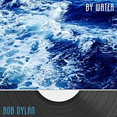 By Water von Bob Dylan