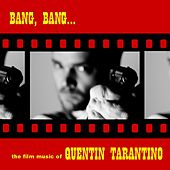 Play & Download Bang, Bang... The Film Music Of Quentin Tarantino by Various Artists | Napster
