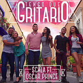Play & Download Tengo Que Gritarlo by Scala | Napster