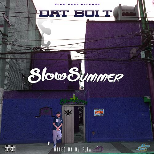Play & Download Slow Summer by Dat Boi T | Napster