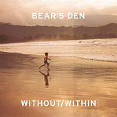 Play & Download Without/Within by Bear's Den | Napster
