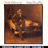 Play & Download Habits Old & New: Original Classic Hits Vol. 5 by Hank Williams, Jr. | Napster