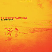 Play & Download Out on the Coast by The Sure Fire Soul Ensemble | Napster