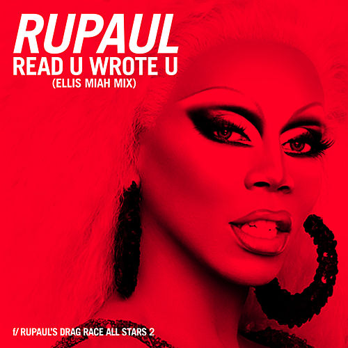 Play & Download Read U Wrote U (Ellis Miah Mix) [feat. The Cast of RuPaul's Drag Race All Stars, Season 2] by RuPaul | Napster