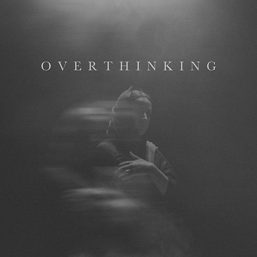 Overthinking by Adna