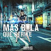 Play & Download Mas Bola Que Strike by Chocolate | Napster