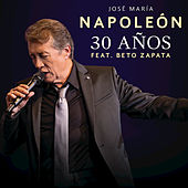 Play & Download 30 Años by José María Napoleón | Napster