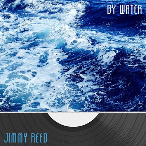 By Water von Jimmy Reed