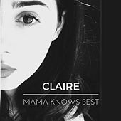 Mama Knows Best by Claire