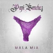 Mala Mía by Papi Sanchez