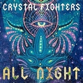 All Night (Embody Remix) de Crystal Fighters