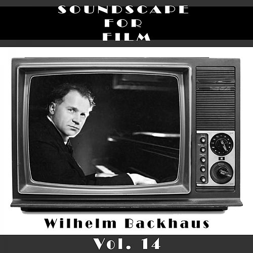 Classical SoundScapes For Film, Vol. 14 by Wilhelm Backhaus