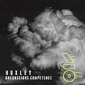 Play & Download Unconscious Competence by Huxley | Napster
