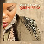 Ask My Granny by Queen I-frica