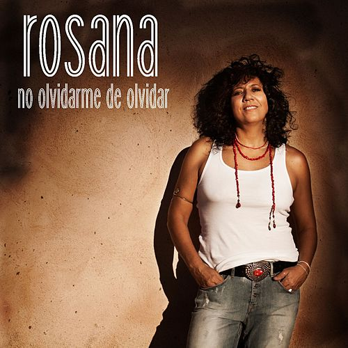 Play & Download No olvidarme de olvidar by Rosana | Napster
