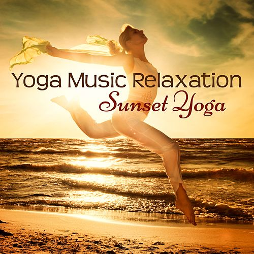 Play & Download Yoga Music Relaxation – Sunset Yoga Mood Music Soothing Sounds by Namaste | Napster