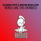 Play & Download World Like This (Remixes) by Alexander Popov | Napster