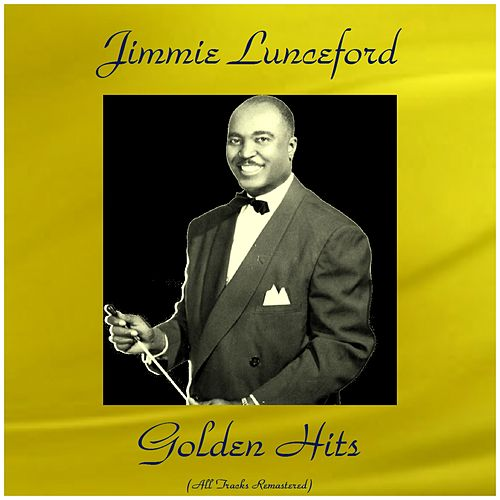 Play & Download Jimmie Lunceford Golden Hits (All Tracks Remastered 2016) by Jimmie Lunceford | Napster