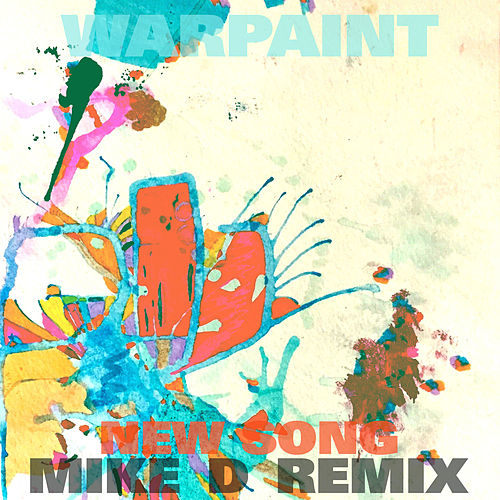 New Song (Mike D Remix) by Warpaint