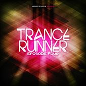Trance Runner - Episode Four by Various Artists