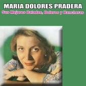 Sus Mejores Baladas, Boleros y Rancheras by Maria Dolores Pradera