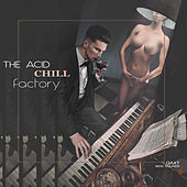 Play & Download The Acid Chill Factory (QAXT New Sounds) by Various Artists | Napster