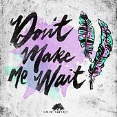 Play & Download Don't Make Me Wait by One Drop   Napster
