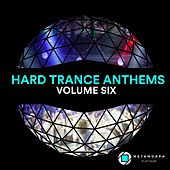 Hard Trance Anthems: Vol. 6 by Various Artists