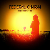 Silhouette (Acoustic) by Federal Charm