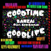Good Time Good Life (feat. Erin Bowman) by Banzai