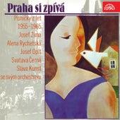 Play & Download Praha si zpívá - Písničky z let 1955-1965 by Various Artists | Napster