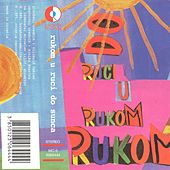 Play & Download Rukom U Ruci Do Sunca by Various Artists | Napster