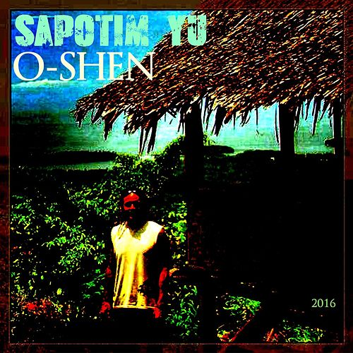 Play & Download Sapotim Yu by O-Shen | Napster