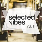 Play & Download Selected Vibes, Vol. 5: Finest in Electronic Music by Various Artists | Napster