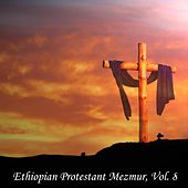 Play & Download Ethiopian Protestant Mezmur, Vol. 8 by The Christians | Napster