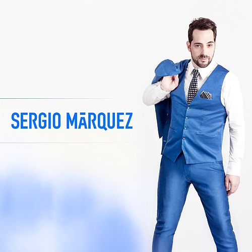 Play & Download Sergio Marquez by Sergio Marquez | Napster