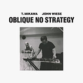 Oblique No Strategy by John Wiese