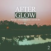 Afterglow, Vol. 2 - Deep Electronic Sounds by Various Artists