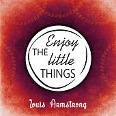 Enjoy The Little Things von Louis Armstrong