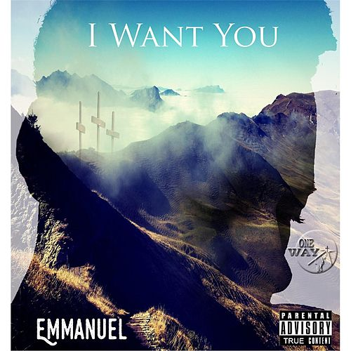 Play & Download I Want You by Emmanuel | Napster