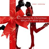 Everyday Is Christmas When I'm with You by Randy Crenshaw
